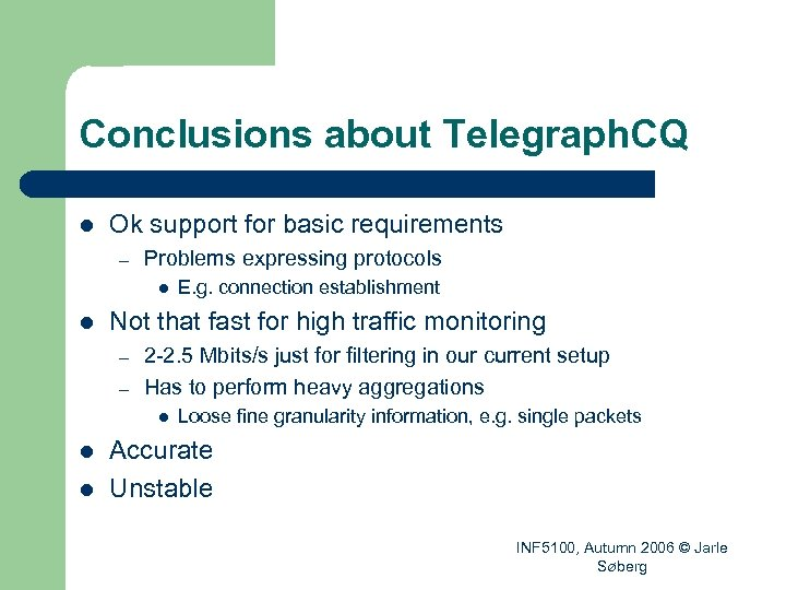 Conclusions about Telegraph. CQ l Ok support for basic requirements – Problems expressing protocols