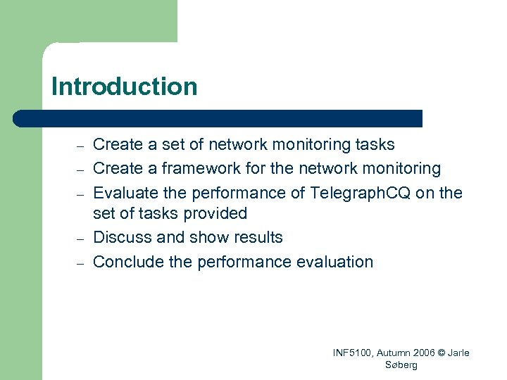 Introduction – – – Create a set of network monitoring tasks Create a framework