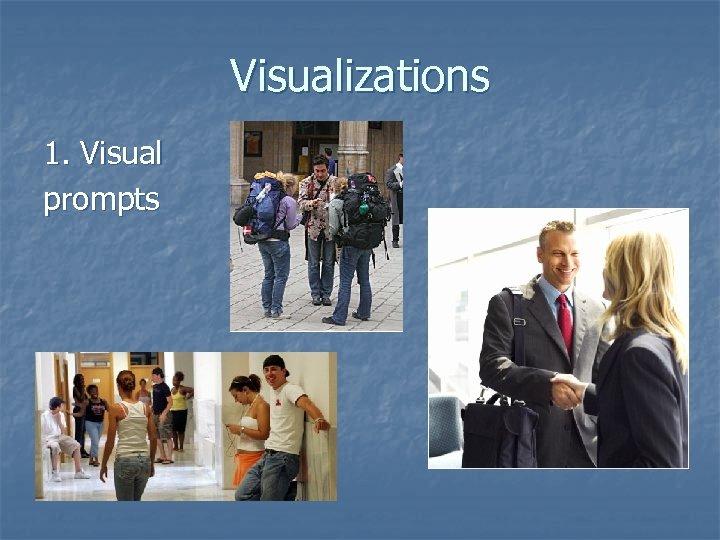 Visualizations 1. Visual prompts
