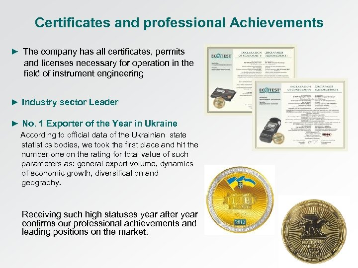 Certificates and professional Achievements ► The company has all certificates, permits and licenses necessary