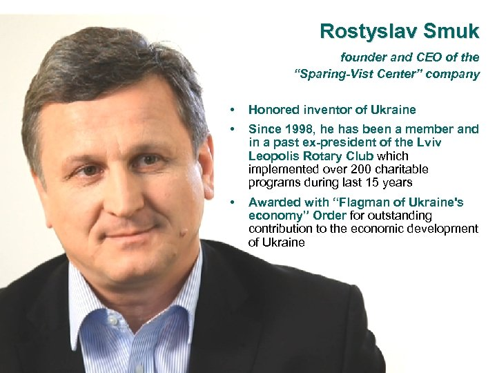 "Rostyslav Smuk founder and CEO of the ""Sparing-Vist Center"" company • Honored inventor of"