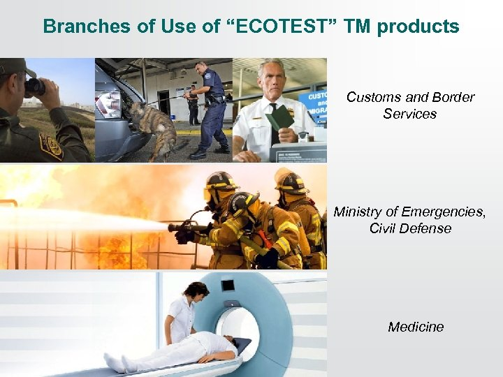 "Branches of Use of ""ECOTEST"" TM products Customs and Border Services Ministry of Emergencies,"