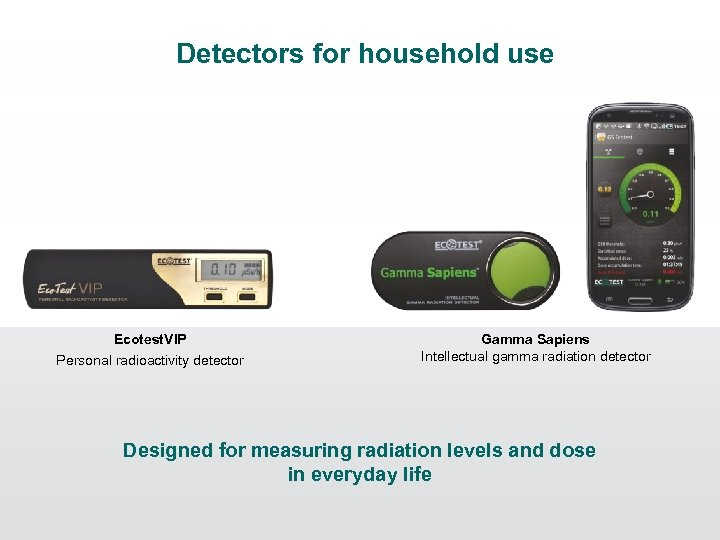 Detectors for household use Ecotest. VIP Personal radioactivity detector Gamma Sapiens Intellectual gamma radiation