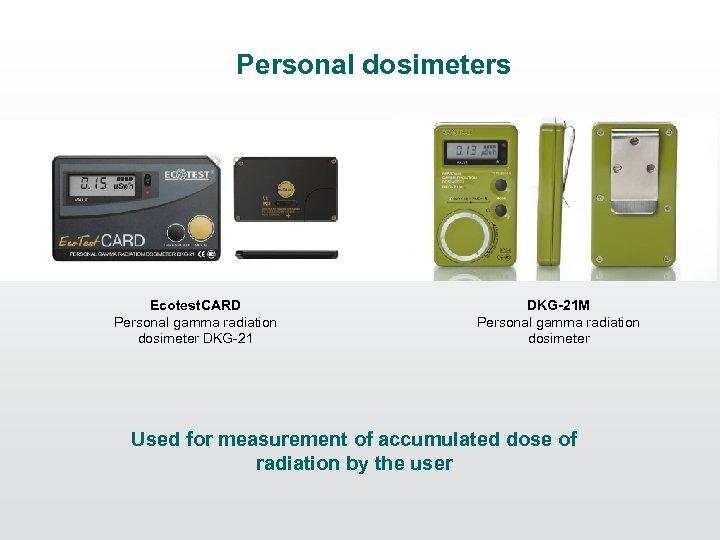 Personal dosimeters Ecotest. CARD Personal gamma radiation dosimeter DKG-21 M Personal gamma radiation dosimeter
