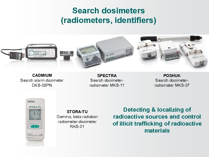 Search dosimeters (radiometers, identifiers) CADMIUM Search alarm dosimeter DKS-02 PN SPECTRA Search dosimeterradiometer MKS-11