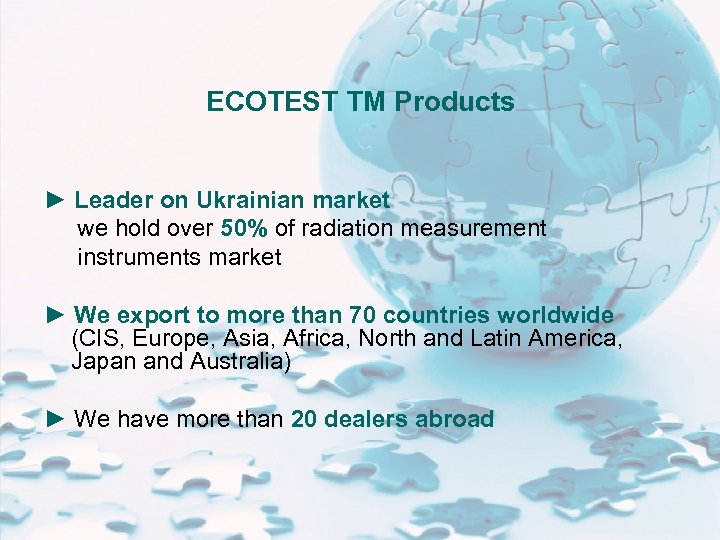 ECOTEST ТМ Products ► Leader on Ukrainian market we hold over 50% of radiation