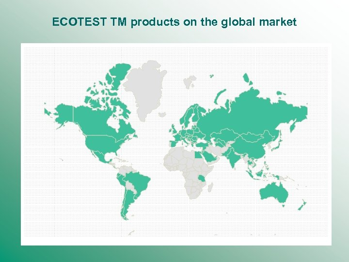 ECOTEST TM products on the global market