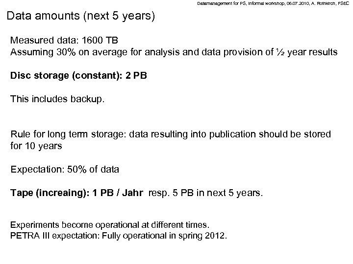 Datamanagement for PS, Informal workshop, 06. 07. 2010, A. Rothkirch, FSEC Data amounts (next