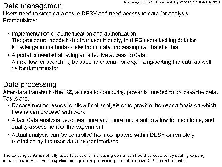 Data management Datamanagement for PS, Informal workshop, 06. 07. 2010, A. Rothkirch, FSEC Users