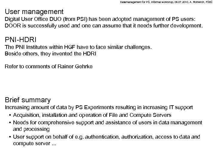 Datamanagement for PS, Informal workshop, 06. 07. 2010, A. Rothkirch, FSEC User management Digital