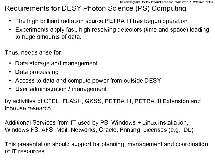 Datamanagement for PS, Informal workshop, 06. 07. 2010, A. Rothkirch, FSEC Requirements for DESY