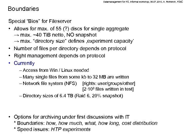 "Datamanagement for PS, Informal workshop, 06. 07. 2010, A. Rothkirch, FSEC Boundaries Special ""Bios"""