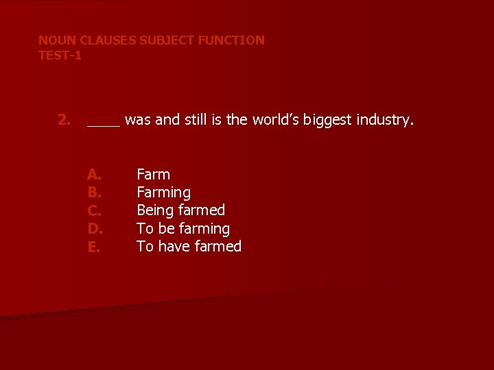 NOUN CLAUSES SUBJECT FUNCTION TEST-1 2. ____ was and still is the world's biggest