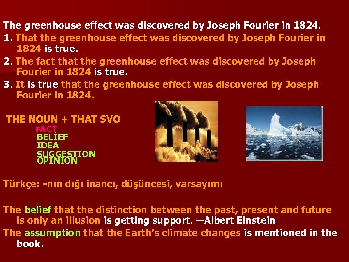 The greenhouse effect was discovered by Joseph Fourier in 1824. 1. That the greenhouse