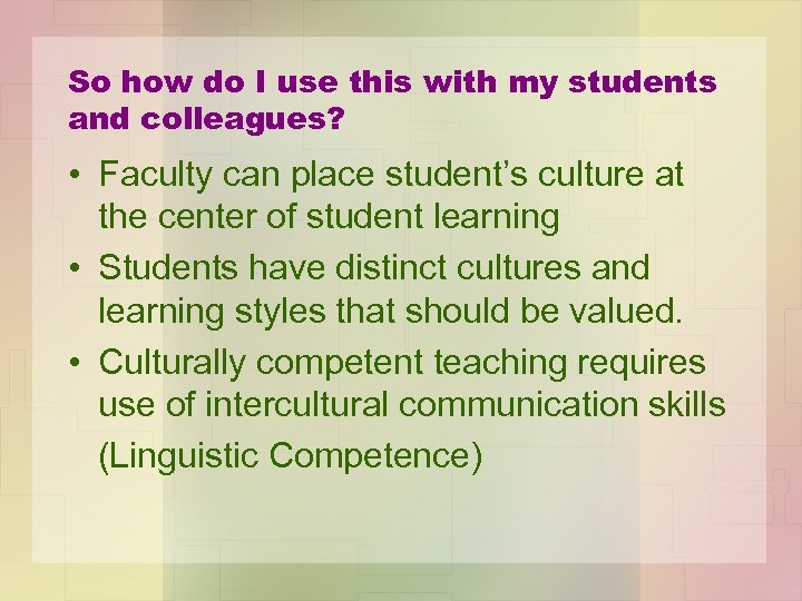 So how do I use this with my students and colleagues? • Faculty can