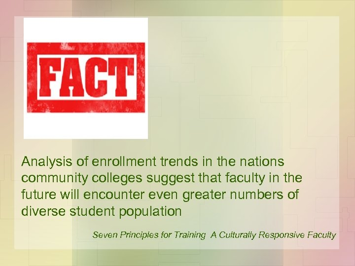 Analysis of enrollment trends in the nations community colleges suggest that faculty in the