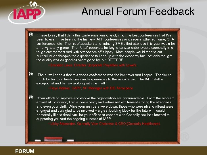 "Annual Forum Feedback ""I have to say that I think this conference was one"