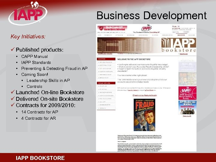 Business Development Key Initiatives: ü Published products: • • CAPP Manual IAPP Standards Preventing