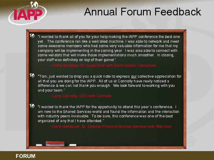 "Annual Forum Feedback ""I wanted to thank all of you for your help making"