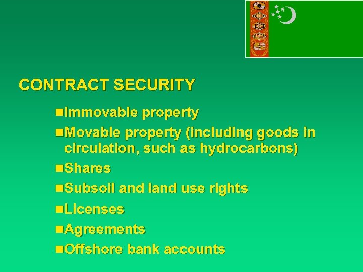 CONTRACT SECURITY n. Immovable property n. Movable property (including goods in circulation, such as