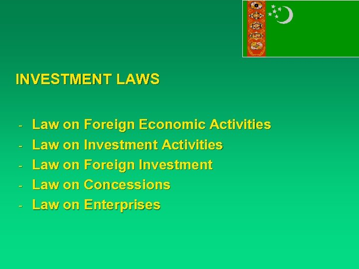 INVESTMENT LAWS - Law on Foreign Economic Activities - Law on Investment Activities -