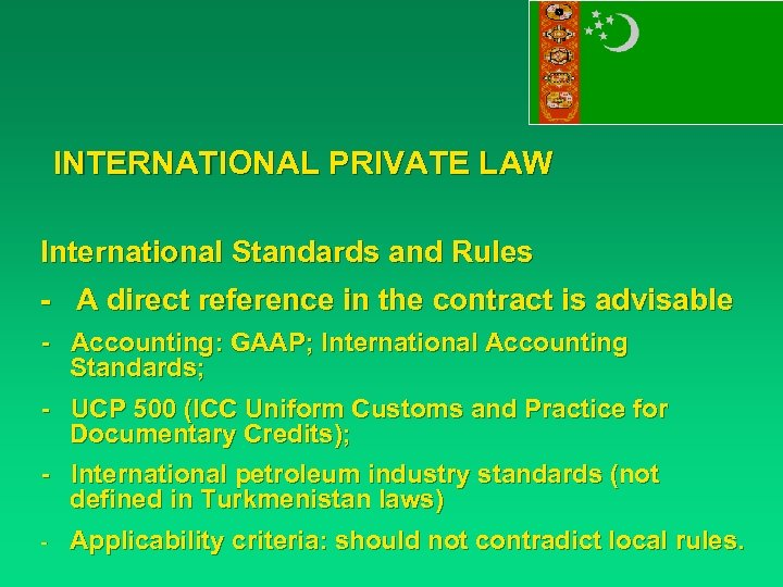 INTERNATIONAL PRIVATE LAW International Standards and Rules - A direct reference in the contract