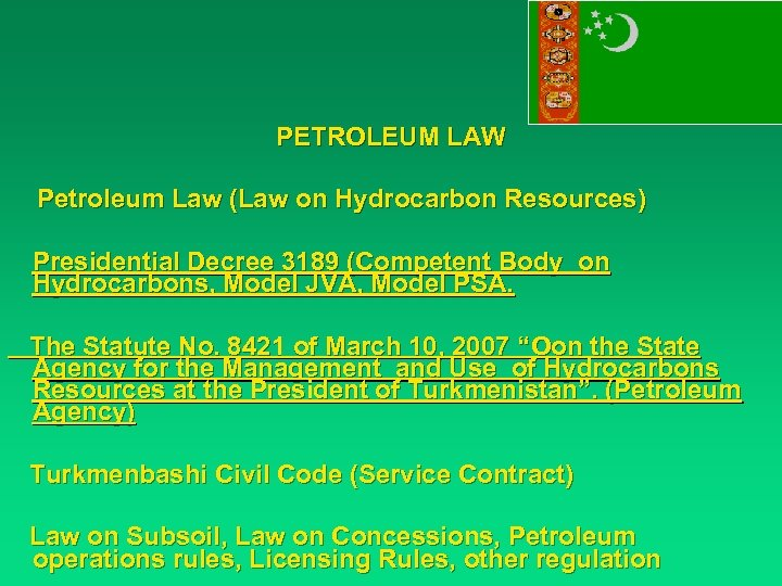 PETROLEUM LAW Petroleum Law (Law on Hydrocarbon Resources) Presidential Decree 3189 (Competent Body on