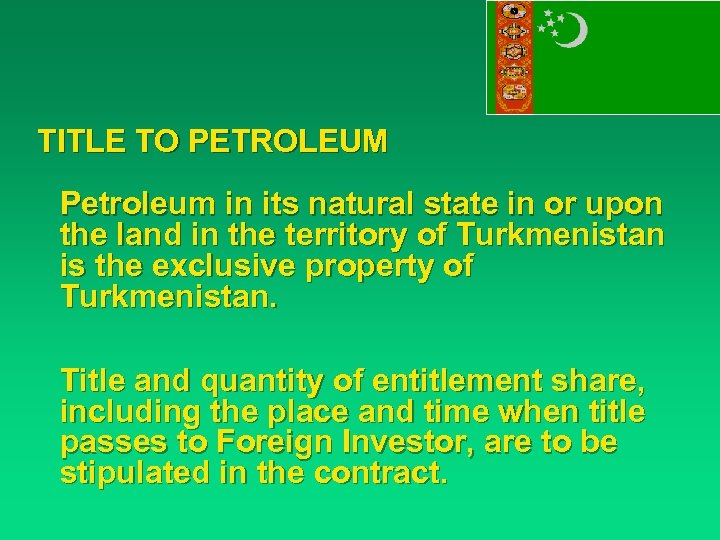 TITLE TO PETROLEUM Petroleum in its natural state in or upon the land in