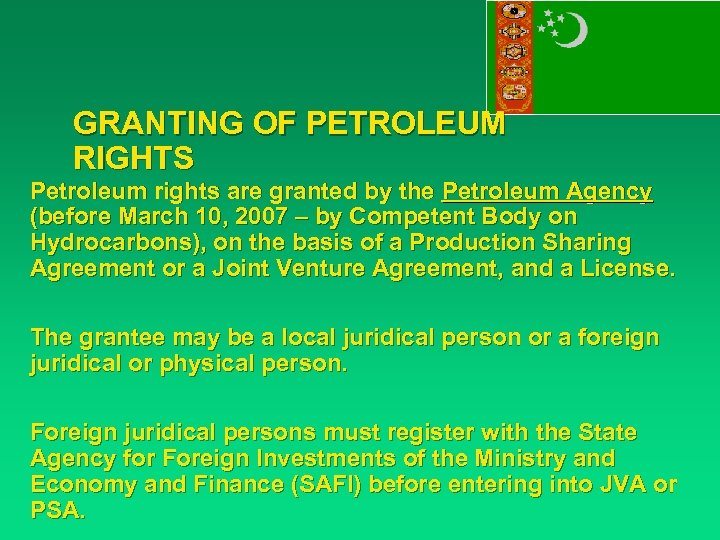 GRANTING OF PETROLEUM RIGHTS Petroleum rights are granted by the Petroleum Agency (before March