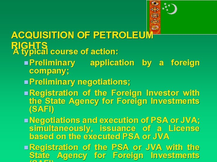 ACQUISITION OF PETROLEUM RIGHTS A typical course of action: n Preliminary application by a