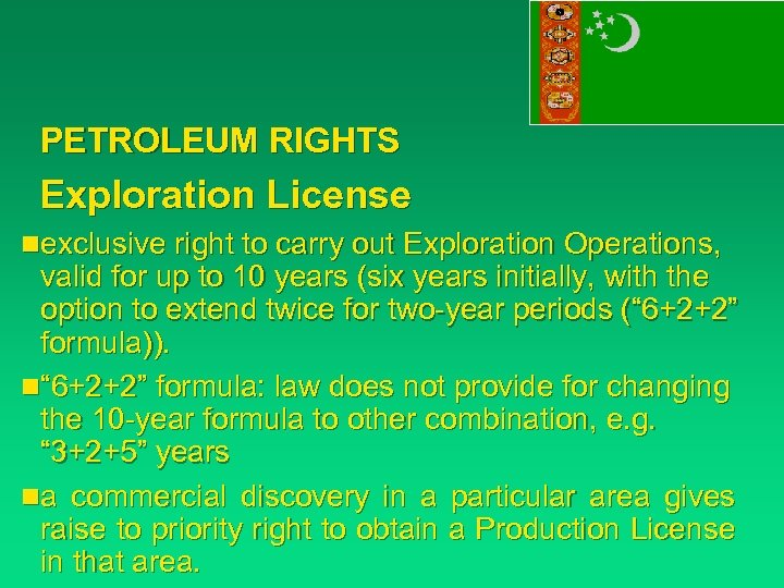 PETROLEUM RIGHTS Exploration License nexclusive right to carry out Exploration Operations, valid for up