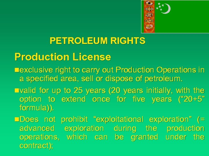 PETROLEUM RIGHTS Production License nexclusive right to carry out Production Operations in a specified