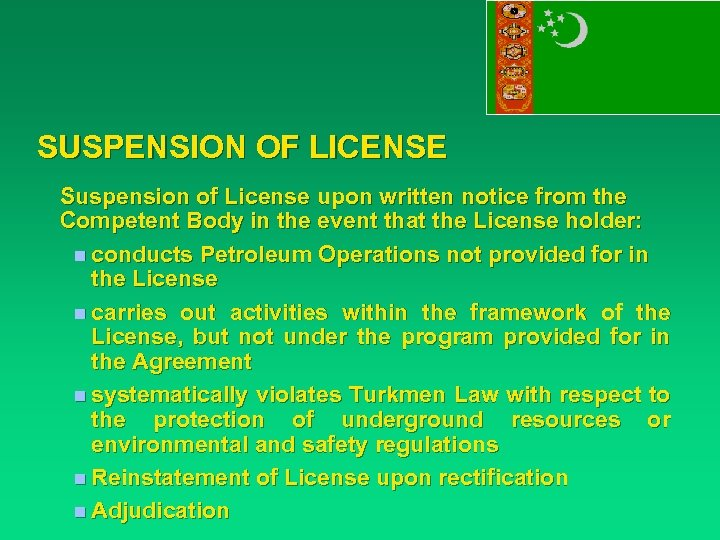 SUSPENSION OF LICENSE Suspension of License upon written notice from the Competent Body in