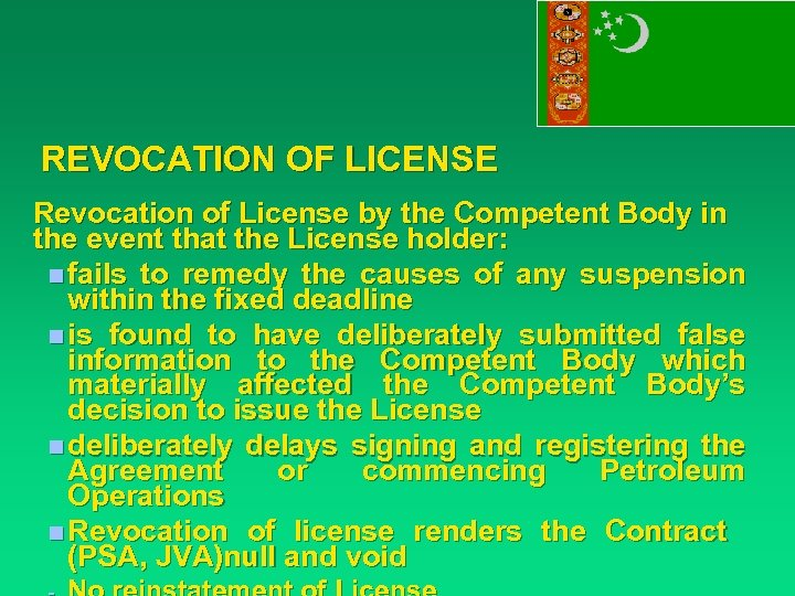 REVOCATION OF LICENSE Revocation of License by the Competent Body in the event that