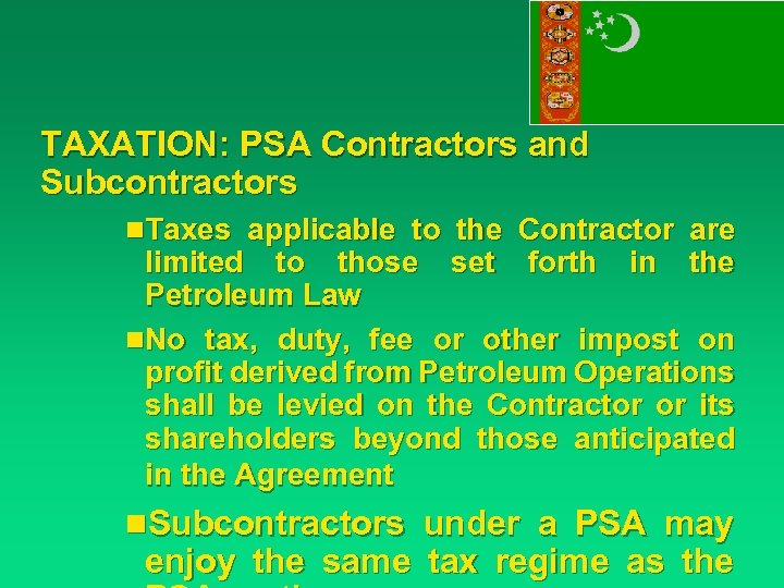 TAXATION: PSA Contractors and Subcontractors n. Taxes applicable to the Contractor are limited to