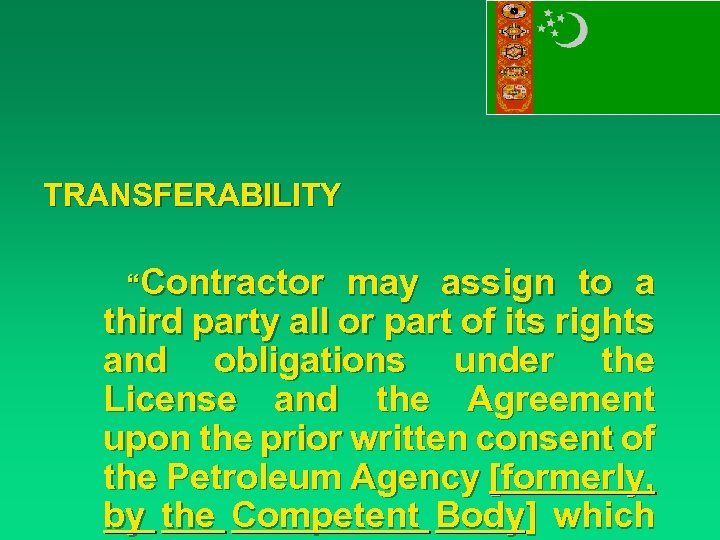 "TRANSFERABILITY ""Contractor may assign to a third party all or part of its rights"