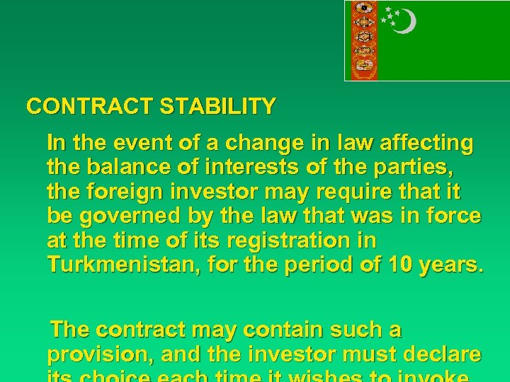 CONTRACT STABILITY In the event of a change in law affecting the balance of