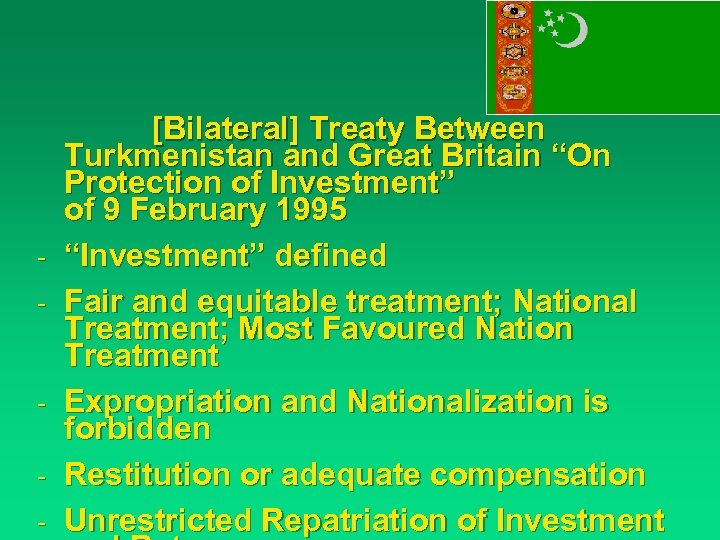 "- [Bilateral] Treaty Between Turkmenistan and Great Britain ""On Protection of Investment"" of 9"