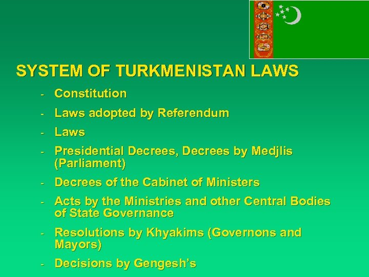SYSTEM OF TURKMENISTAN LAWS - Constitution - Laws adopted by Referendum - Laws -