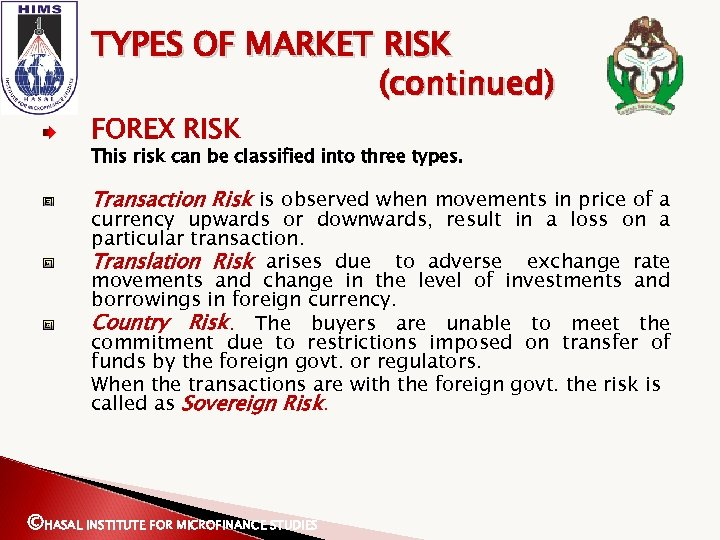 TYPES OF MARKET RISK (continued) FOREX RISK This risk can be classified into three