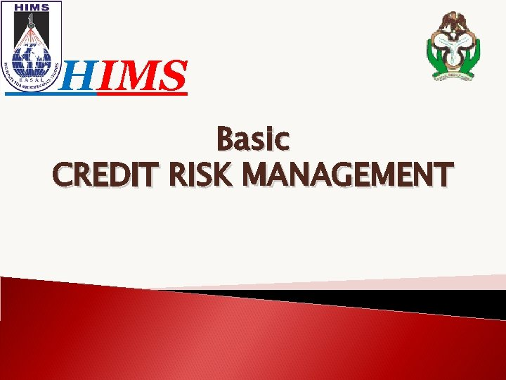 HIMS Basic CREDIT RISK MANAGEMENT