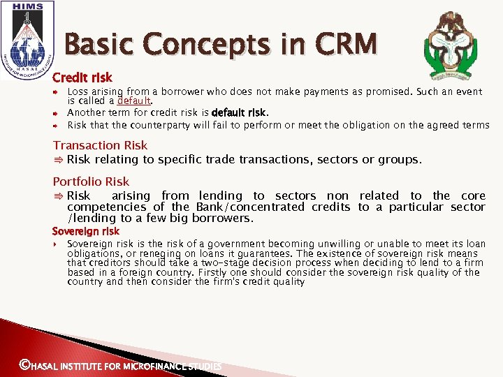 Basic Concepts in CRM Credit risk Loss arising from a borrower who does not