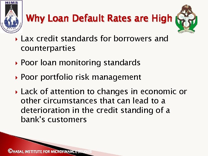 Why Loan Default Rates are High Lax credit standards for borrowers and counterparties Poor