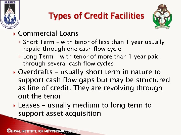 Types of Credit Facilities Commercial Loans ◦ Short Term – with tenor of less