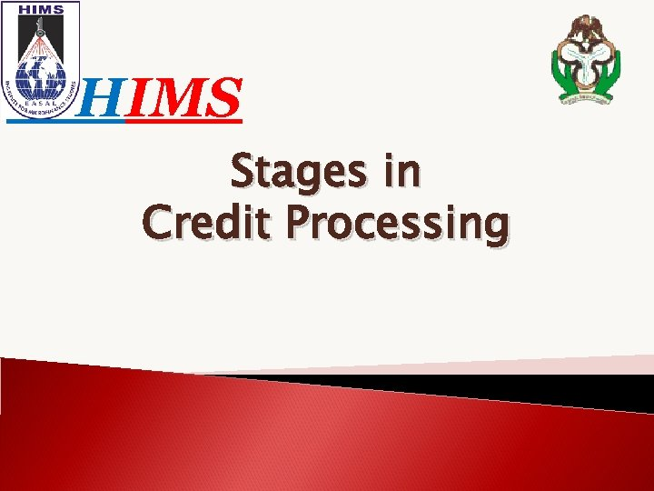 HIMS Stages in Credit Processing
