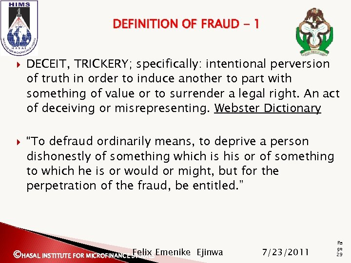 DEFINITION OF FRAUD - 1 DECEIT, TRICKERY; specifically: intentional perversion of truth in order