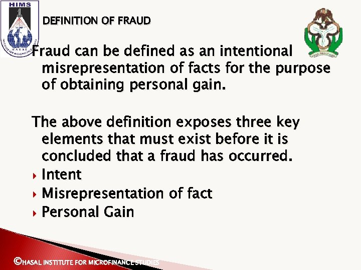 DEFINITION OF FRAUD Fraud can be defined as an intentional misrepresentation of facts for