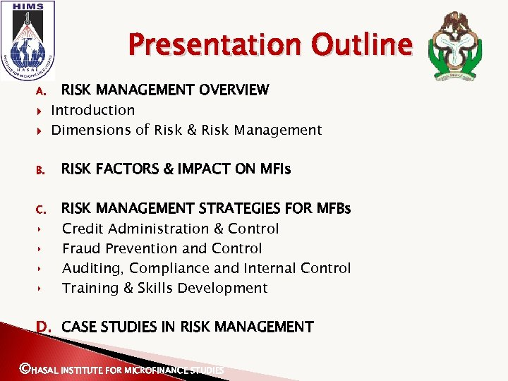Presentation Outline A. RISK MANAGEMENT OVERVIEW Introduction Dimensions of Risk & Risk Management B.