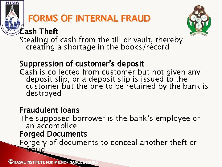 FORMS OF INTERNAL FRAUD Cash Theft Stealing of cash from the till or vault,