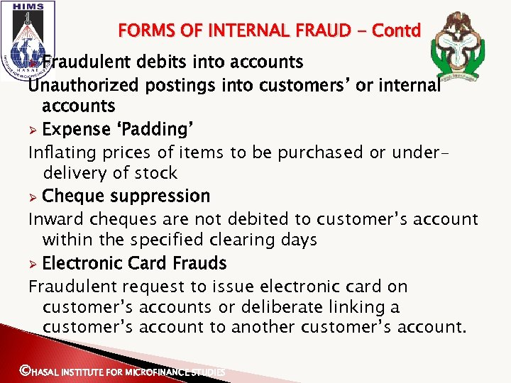 FORMS OF INTERNAL FRAUD - Contd Fraudulent debits into accounts Unauthorized postings into customers'